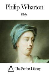 Works of Philip Wharton ebook by Philip Wharton