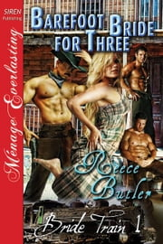 Barefoot Bride For Three ebook by Reece Butler