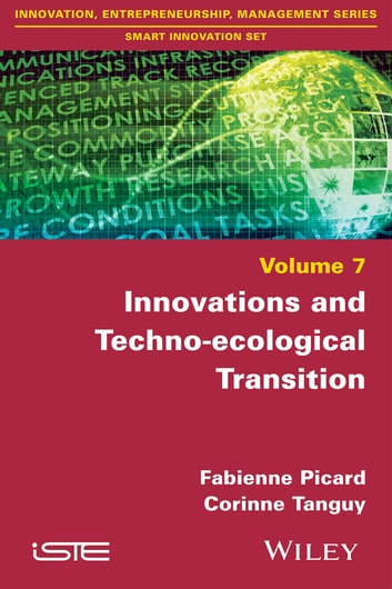 Innovations and Techno-ecological Transition ebook by Fabienne Picard,Corinne Tanguy