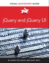 jQuery and jQuery UI - Visual QuickStart Guide ebook by Jay Blanchard