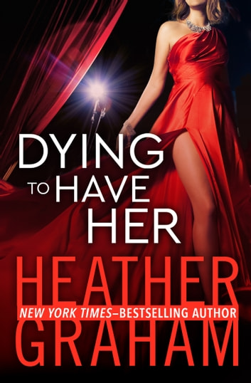 Dying to Have Her ebook by Heather Graham