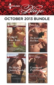 Harlequin Blaze October 2013 Bundle - Lying in Your Arms\The Mighty Quinns: Rourke\The Bridesmaid's Best Man\Command Performance ebook by Leslie Kelly, Kate Hoffmann, Susanna Carr,...
