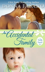 An Accidental Family (A Family Forever Series, Book 4) ebook by Donna Fasano