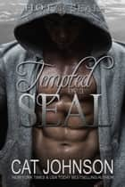 Tempted by a SEAL - Hot SEALs ebook by Cat Johnson