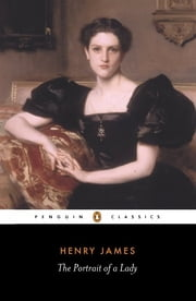 The Portrait of a Lady ebook by Henry James,Geoffrey Moore,Patricia Crick,Geoffrey Moore