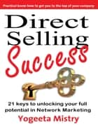 Direct Selling Success ebook by Yogeeta Mistry