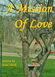A Mission Of Love ebook by Janel Sherk