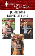 Harlequin Desire June 2014 - Bundle 1 of 2 - An Anthology ebook by Elizabeth Bevarly, Janice Maynard, Emily McKay