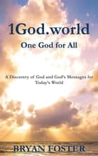 1God.world - One God for All ebook by Bryan William Foster