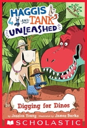 Digging for Dinos: A Branches Book (Haggis and Tank Unleashed #2) ebook by Jessica Young,James Burks