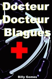 Docteur Docteur Blagues ebook by Billy Gomes