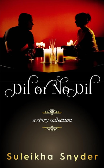 Dil or No Dil ebook by Suleikha Snyder