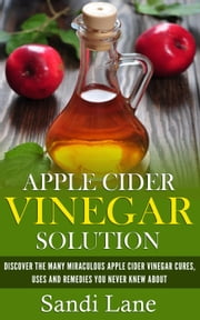 Apple Cider Vinegar Solution ebook by Sandi Lane