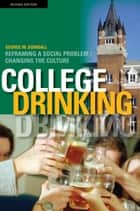 College Drinking ebook by George W. Dowdall