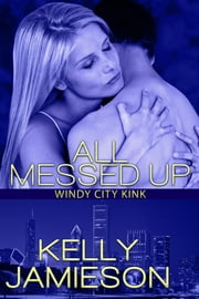 All Messed Up ebook by Kelly Jamieson