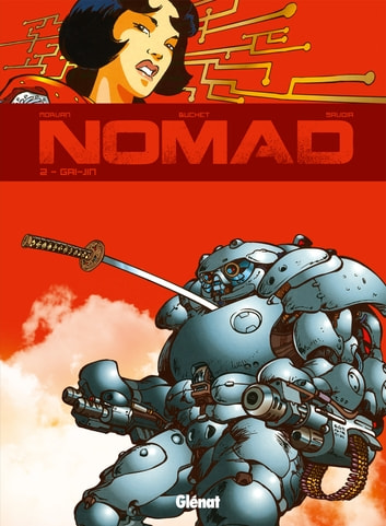 Nomad - Tome 02 - Gai-jin ebook by Sylvain Savoia,Jean-David Morvan,Philippe Buchet