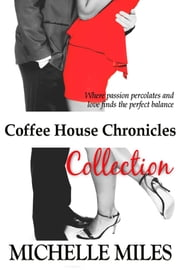 Coffee House Chronicles Collection ebook by Michelle Miles