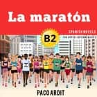La maratón audiobook by Paco Ardit