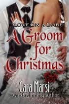 A Groom for Christmas ebook by Cara Marsi