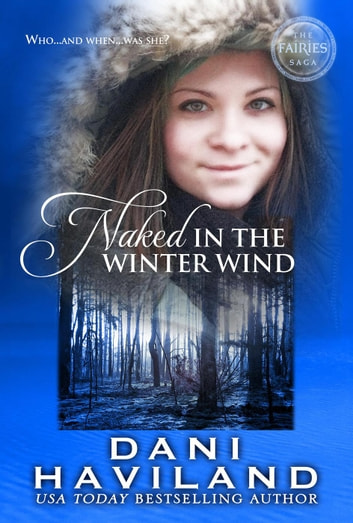 Naked in the Winter Wind - The Fairies Saga, #1 ebook by Dani Haviland