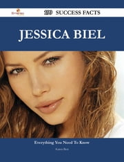 Jessica Biel 199 Success Facts - Everything you need to know about Jessica Biel ebook by Karen Best