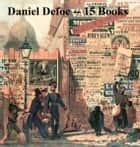 Daniel Defoe: 15 books ebook by Daniel Defoe