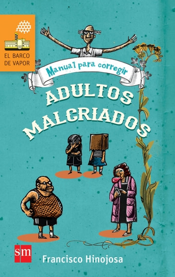 Manual para corregir adultos malcriados ebook by Francisco Hinojosa