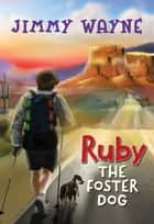 Ruby the Foster Dog ebook by