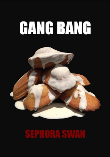 Gang Bang eBook by Séphora Swan
