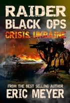 Raider Black Ops: Crisis Ukraine ebook by