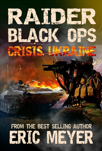Raider Black Ops: Crisis Ukraine ebook by Eric Meyer