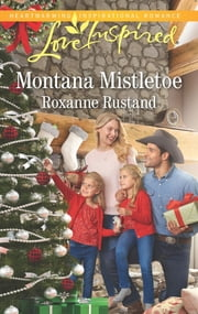 Montana Mistletoe - A Fresh-Start Family Romance ebook by Roxanne Rustand