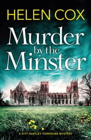 Murder by the Minster - the most gripping new cozy mystery series of 2019 ebook by Helen Cox