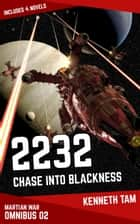 2232: Chase Into Blackness - The Martian War - Omnibus 2 ebook by Kenneth Tam
