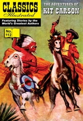 Kit Carson - Classics Illustrated #112 ebook by Kenneth W. Fitch