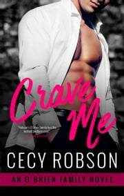 Crave Me - An O'Brien Family Novel ebook by Cecy Robson