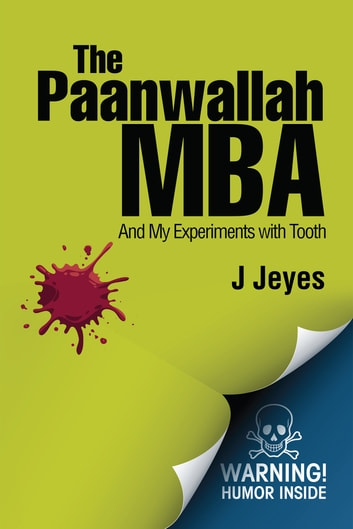 The Paanwallah MBA - And My Experiments with Tooth ebook by J. Jeyes