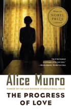 The Progress of Love eBook by Alice Munro