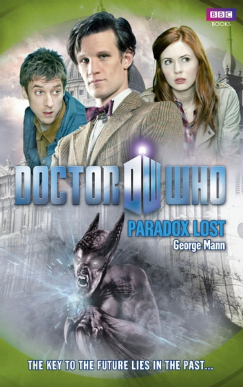 Doctor Who: Paradox Lost eBook by George Mann