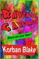 Ravenous Cavernous ebook by Korban Blake