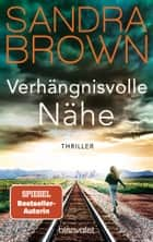 Verhängnisvolle Nähe - Thriller ebook by Sandra Brown, Christoph Göhler