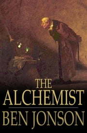 The Alchemist - A Play ebook by Ben Jonson