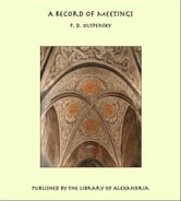 A Record of Meetings ebook by P. D. Ouspensky