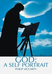 God: A Self Portrait ebook by Philip Mccarty