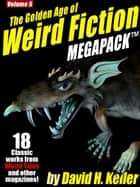The Golden Age of Weird Fiction MEGAPACK ™, Vol. 5: David H. Keller ebook by