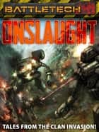 BattleTech: Onslaught: Tales from the Clan Invasion! ebook by Jason Schmetzer