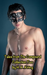 Tales from The Compound: Collection Two ebook by H. K. Kiting