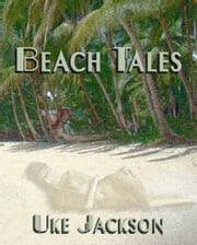 Beach Tales ebook by Uke Jackson
