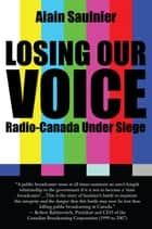 Losing Our Voice ebook by Alain Saulnier,Pauline Couture