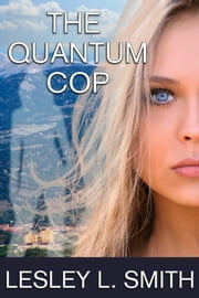 The Quantum Cop ebook by Kobo.Web.Store.Products.Fields.ContributorFieldViewModel